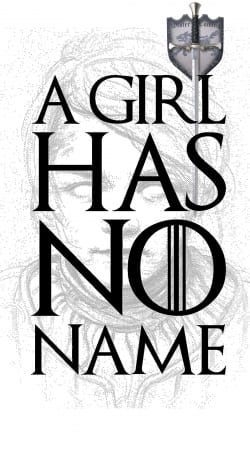 A girl has no name Game Of Throne