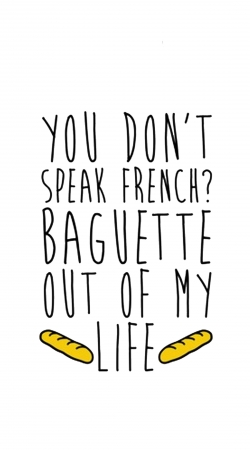 Baguette out of my life