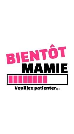 Bientot Mamie Cadeau annonce naissance