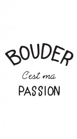 Bouder cest ma passion