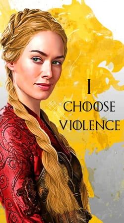 cersei Lannister I choose violence