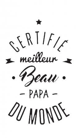 Certifie meilleur beau papa