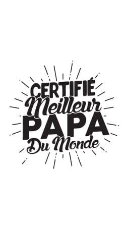 Certifie meilleur papa du monde
