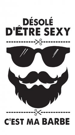 Desole detre sexy cest ma barbe