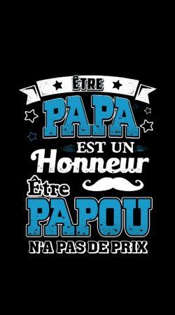 Etre papa est un honneur Etre papou na pas de prix