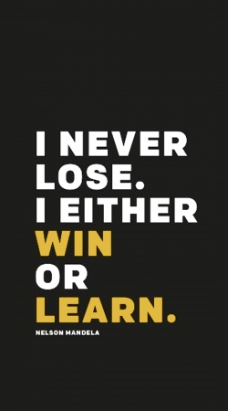 i never lose either i win or i learn Nelson Mandela