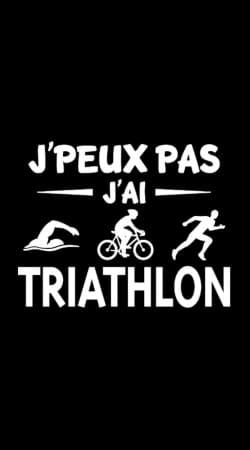 Je peux pas j ai Triathlon