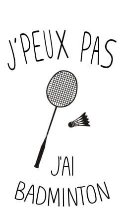 Je peux pas jai badminton