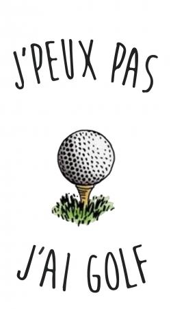 Je peux pas jai golf