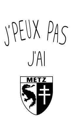 Je peux pas jai Metz