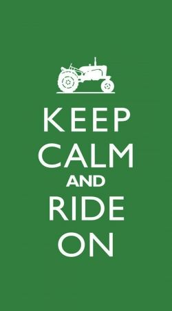Keep Calm And ride on Tractor