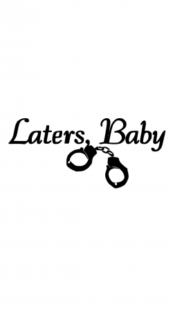 Laters Baby fifty shades of grey