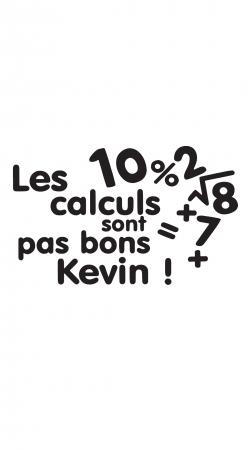 Les calculs ne sont pas bon Kevin