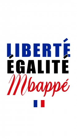 Liberté Egalité Mbappé