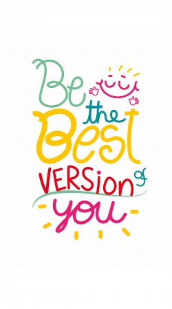 Quote : Be the best version of you