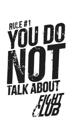 Rule 1 You do not talk about Fight Club