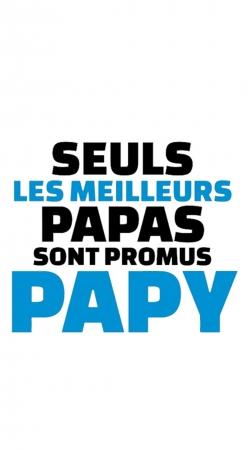 Seuls les meilleurs papas sont promus papy