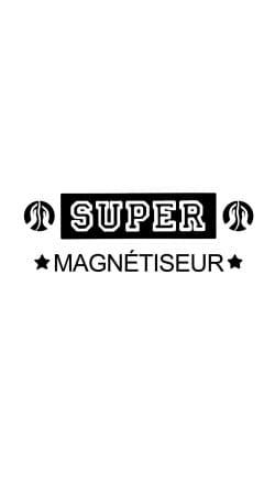 Super magnetiseur