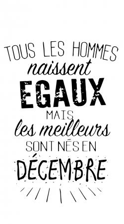 Tous les hommes naissent egaux mais les meilleurs sont nes en Decembre