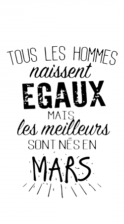 Tous les hommes naissent egaux mais les meilleurs sont nes en Mars