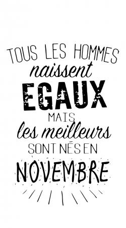Tous les hommes naissent egaux mais les meilleurs sont nes en Novembre