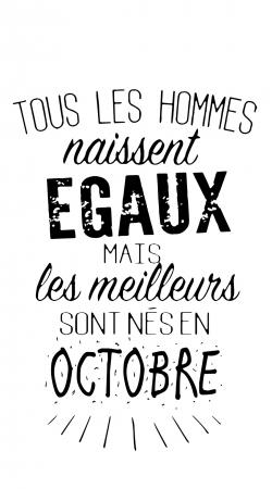 Tous les hommes naissent egaux mais les meilleurs sont nes en octobre