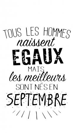 Tous les hommes naissent egaux mais les meilleurs sont nes en Septembre