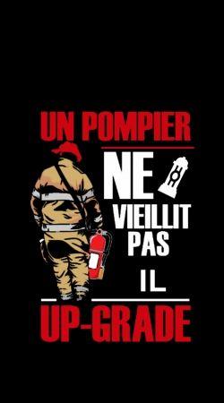 Un pompier ne vieillit pas il upgrade