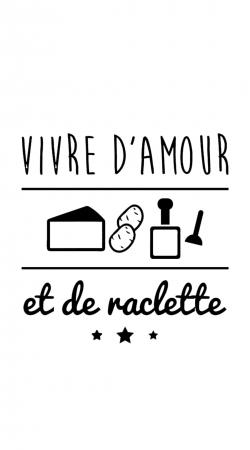Vivre damour et de raclette
