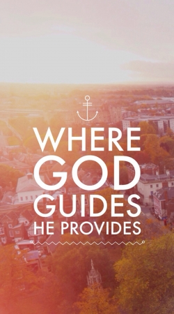 Where God guides he provides Bible